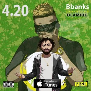 B Banks - 4.20 (feat. Olamide)(Prod. By B Banks)