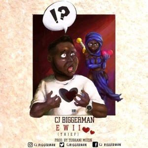 CJ Biggerman - Ewii (Prod. By Tubhani Muzik)