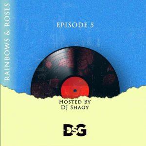 DJ Shagy - Rainbows And Roses EP.05
