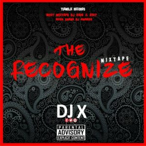 DJ X - Recognize Vol. 1 Mixtape