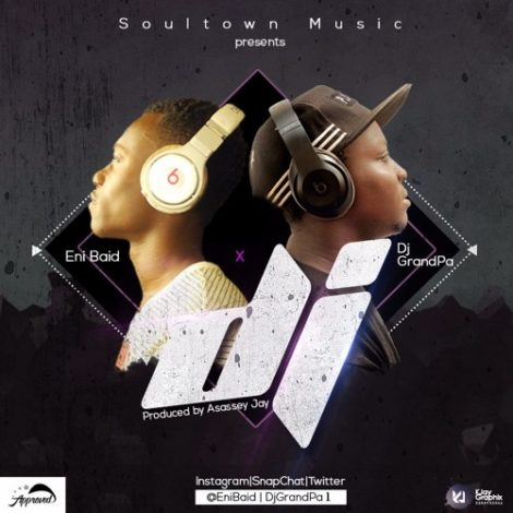 DJ GrandPa – DJ (feat. Eni Baid)(Prod. by Asassey Jay)