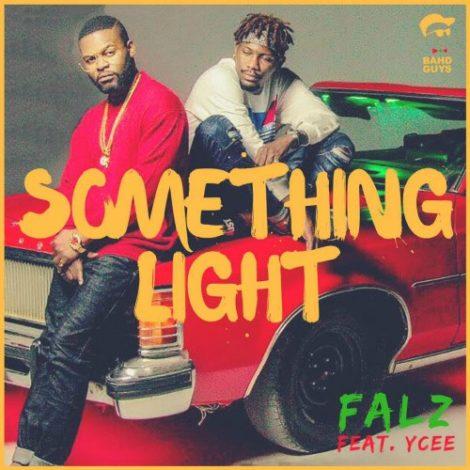 Falz – Something Light (feat. Ycee)