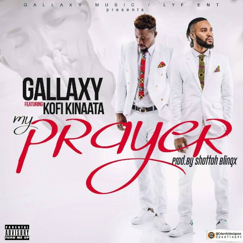 Gallaxy – My Prayer (feat. Kofi Kinaata)(Prod. By Shottoh Blinqx)