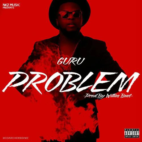 Guru – Problem (Prod. By WillisBeatz)