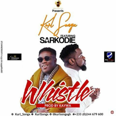 Kurl Songx – Whistle (feat. Sarkodie)(Prod. By Kaywa)