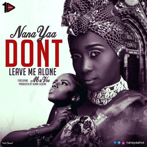 NanaYaa – Don't Leave Me Alone (feat MzVee)(Prod. By Kuami Eugene)