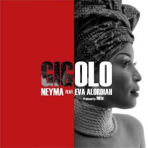 Neyma - Gigolo (feat. Eva Alordiah)