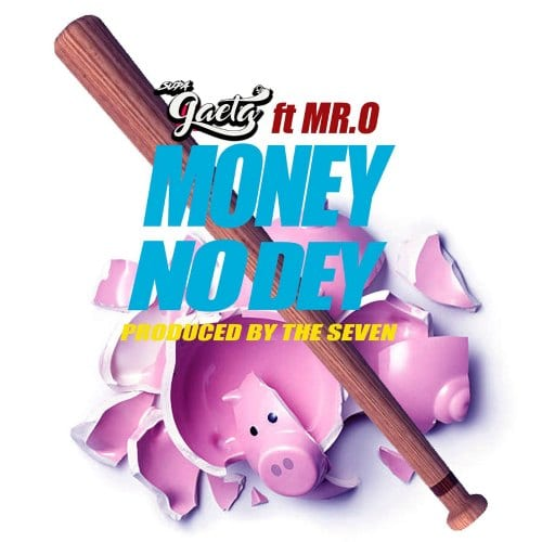 Supa Gaeta – Money No Dey (feat. Mr. O)(Prod. By The Seven)(DIRTY)