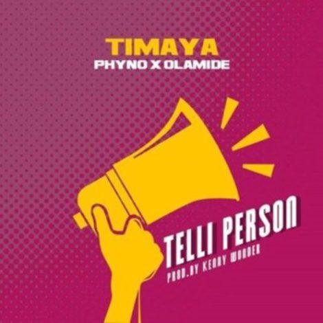 Timaya – Telli Person (feat. Phyno & Olamide)