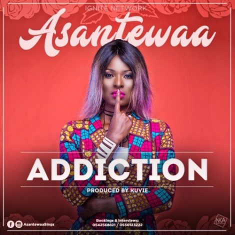 Asantewaa – Addiction (Prod. By Kuvie)