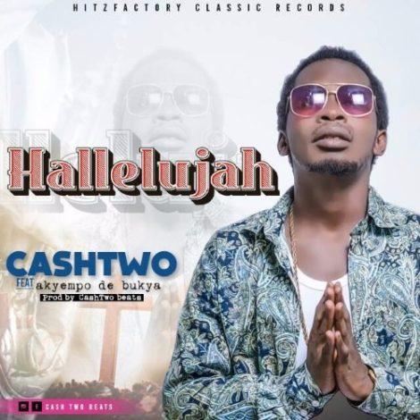 Cashtwo – Hallelujah (Feat. Akyempo De Bukya)(Prod. by Cashtwo)