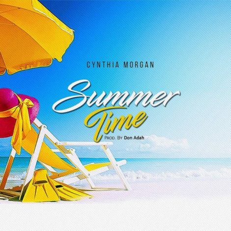 Cynthia Morgan – Summer Time (Prod. By Don Adah)