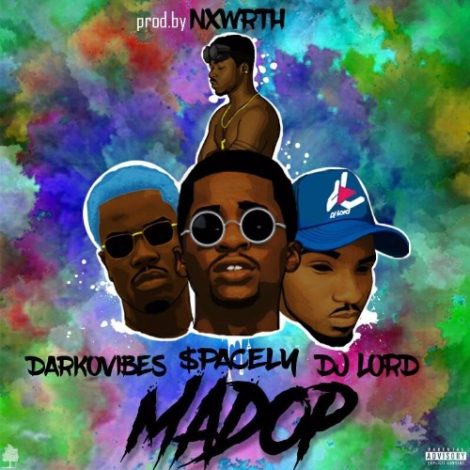 DJ Lord  – Mad Op (feat. $pacely & DarkoVibes)(Prod. By Nxwrth)