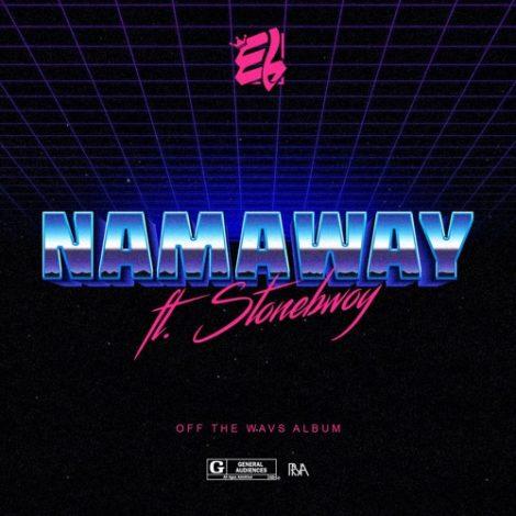 E.L – Namaway (feat. Stonebwoy)