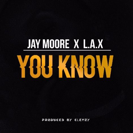 Jay Moore x L.A.X  – You Know (Prod By Clemzy)