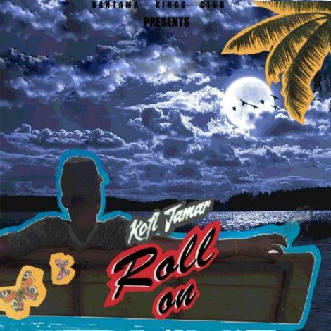 Kofi Jamar – Roll On (Prod. By Trino Tunez)