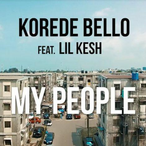Korede Bello – My People (feat. Lil Kesh)