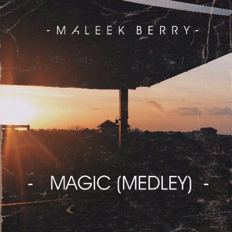 Maleek Berry – Magic (Medley)