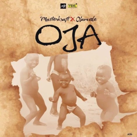 Masterkraft – Oja (feat. Olamide)