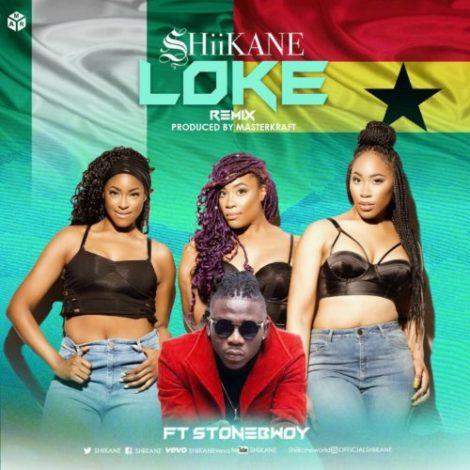 SHiiKANE – Loke (Remix)(feat. Stonebwoy)(Prod. By MasterKraft)