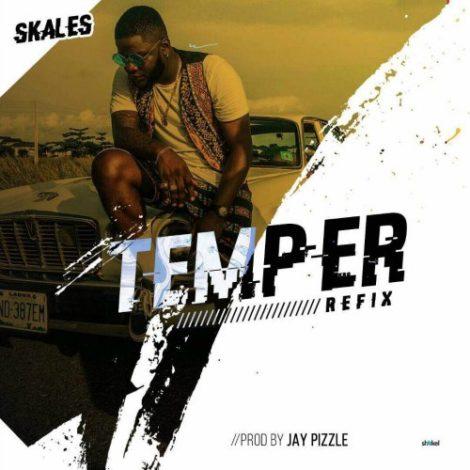 Skales – Temper (Refix)(feat. Burna Boy)(Prod. By Jay Pizzle)