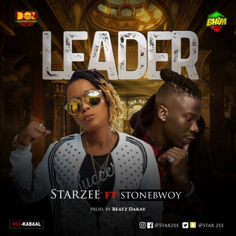 Star Zee – Leader (feat. Stonebwoy)(Prod. by Beatz Dakay)