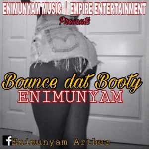 Enimunyam - Bounce Dat Booty (feat. Jaysam)(Mixed By Funky)