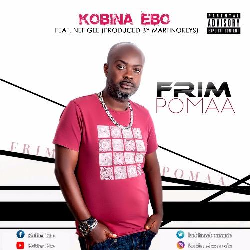 Kobina Ebo – Frimpomaa (feat. Nef Gee)(Prod. By Martino Keys) www.beatznation.com