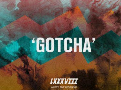 LXXXVIII – Gotcha www.beatznation.com