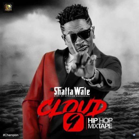 MIXTAPE: Shatta Wale – Cloud 9 (Hip Hop Mixtape)