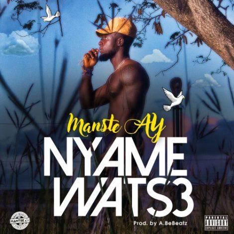 Mantse AY – Nyame Wats3 (Prod. By ABE Beatz)