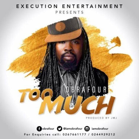 Obrafour – Too Much (Prod. By JMJ)