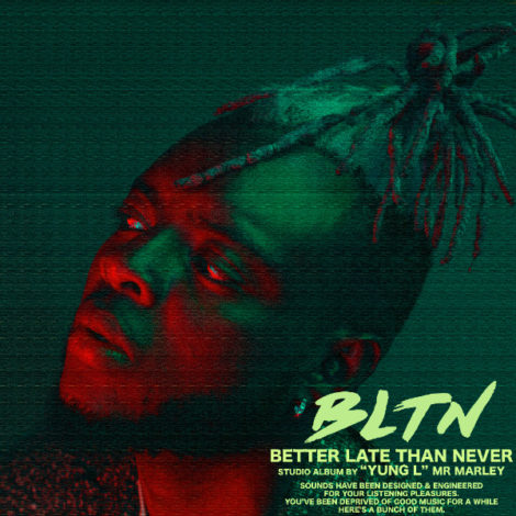 ALBUM: Yung L – BLTN (Better Late Than Never)