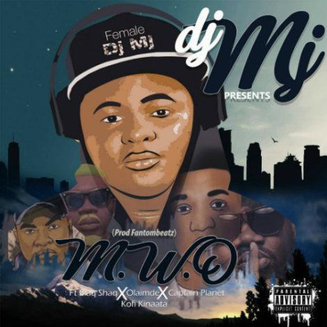 DJ MJ – M.W.O (Prod. By Fantom Beatz)