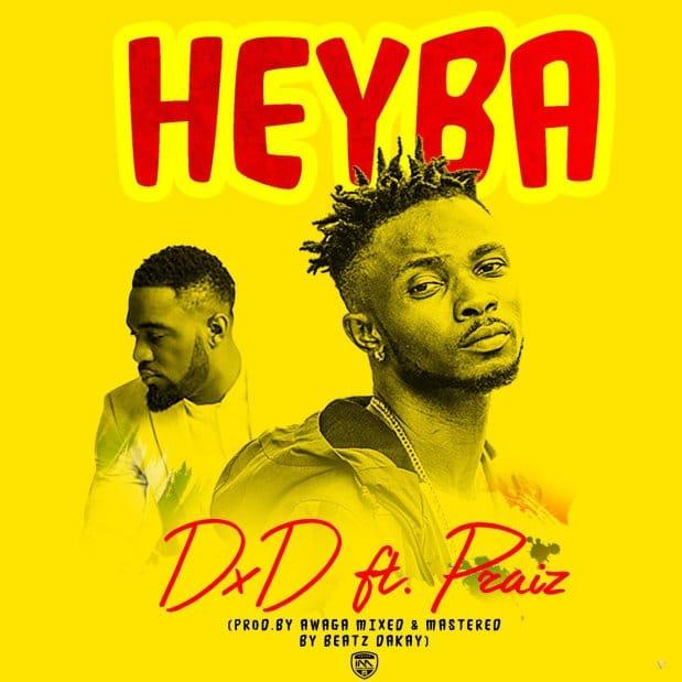 DXD – Heyba (feat. Praiz)(Prod. By Awaga)