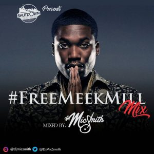 Dj Mic Smith - Free Meek Mill Mix