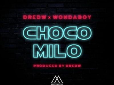 DredW x WondaBoy – Choco Milo (Prod. By DredW) www.beatznation.com