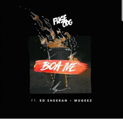 Fuse ODG – Boa Me (feat. Ed Sheeran & Mugeez)(Prod By KillBeatz)