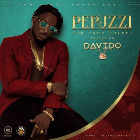Peruzzi – For Your Pocket Remix (feat. Davido)(Prod. By Speroach Beatz)