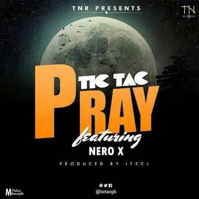 Tic Tac – Pray (feat. Nero X)(Prod. By itzCJ)
