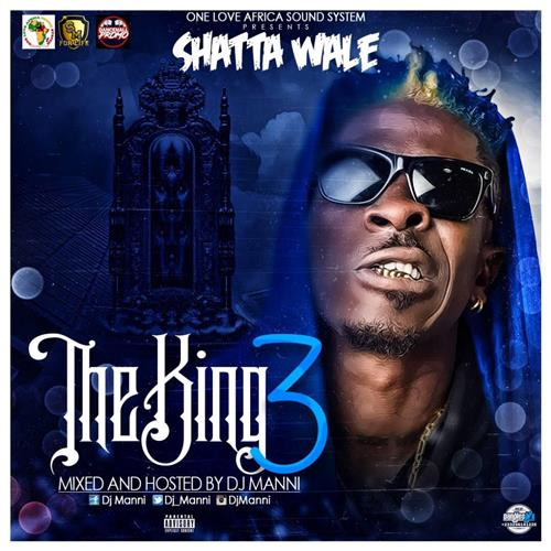 DJ Manni – Shatta Wale The King III