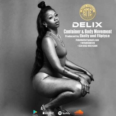 Delix – Container & Body Movement (Prod. By E Kelly x Fliptyce)