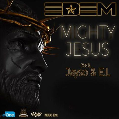 Edem – Mighty Jesus (feat. Jayso & E.L.)