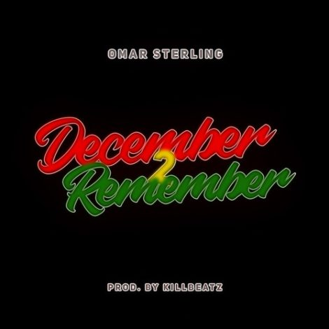 Omar Sterling – December 2 Remember (Prod. By KillBeatz)