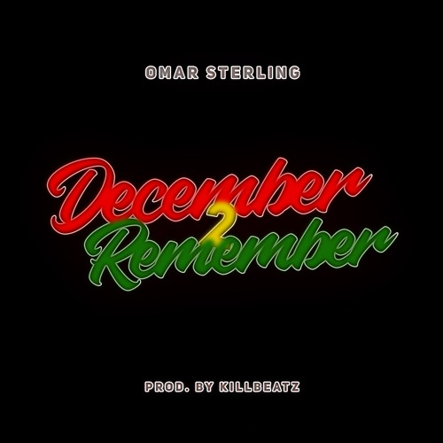 Omar Sterling – December 2 Remember (Prod. By KillBeatz)